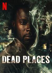 Search netflix Dead Places